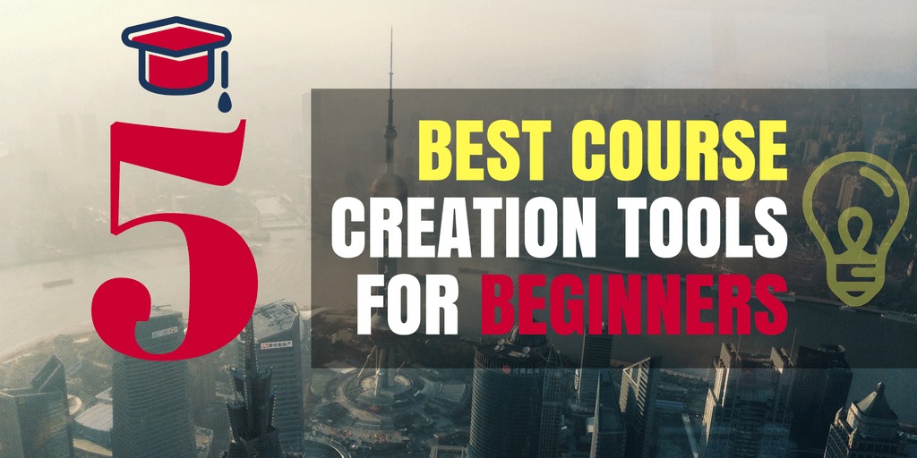 5 Best Course Creation Tools for Beginners