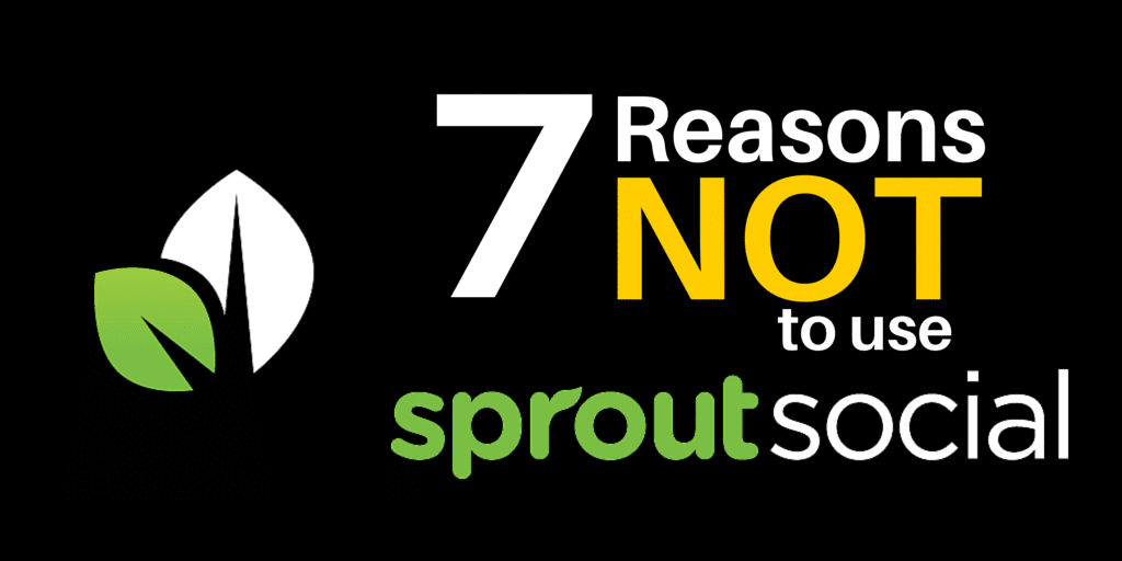 7 Reasons NOT to use Sprout Social