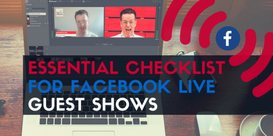 Essential Checklist for Facebook Live Guest Shows