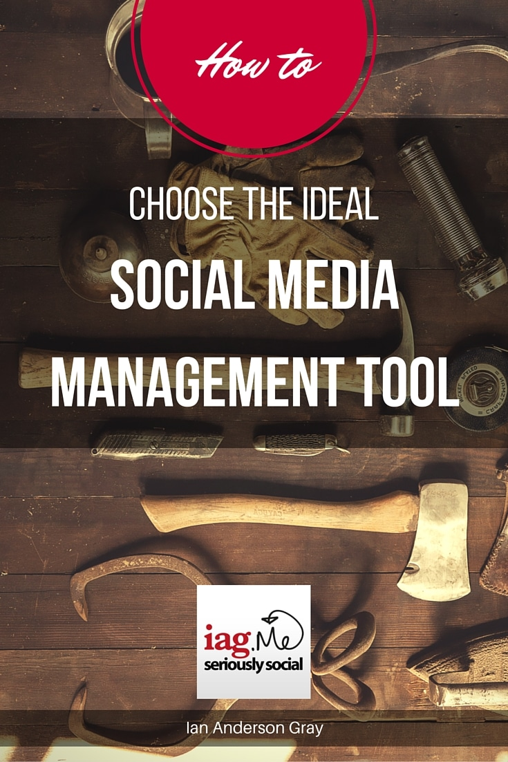 A video on How to Choose the Ideal Social Media Management Tool by @iagdotme