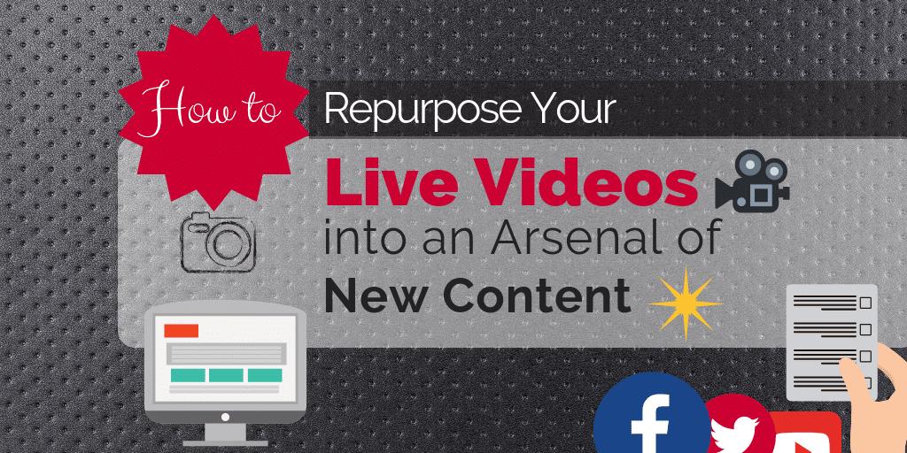 Repurpose Your Live Videos