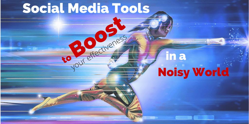 Social Media Tools  Noisy World