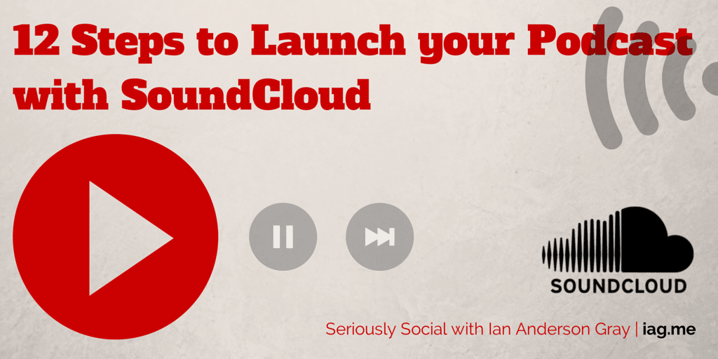 Steps to launch your podcast with Soundcloud
