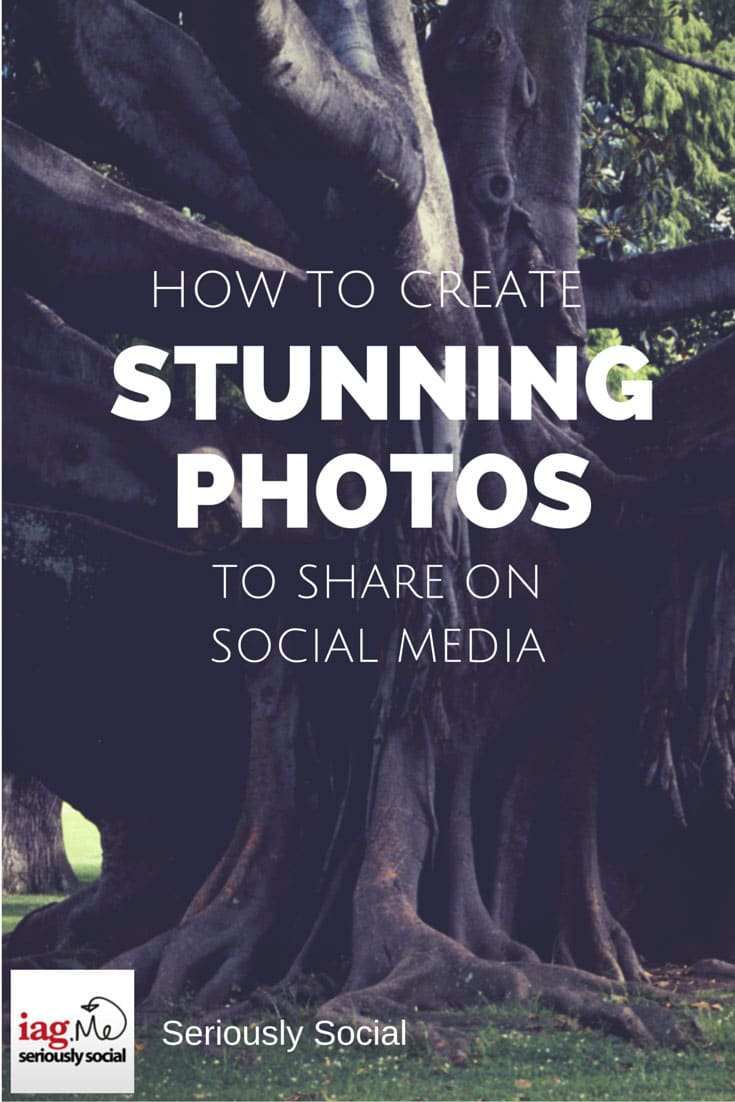 How to Create Stunning Photos and Images to share on Social Media via @iagdotme