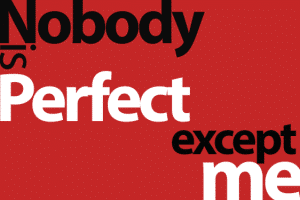 Nobody is Perfect except me