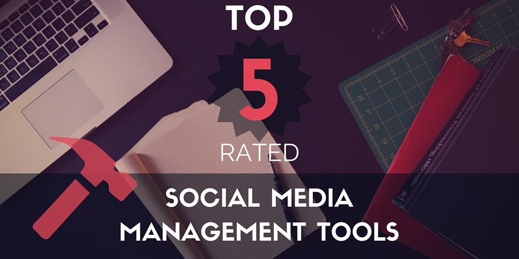 Top 5 Social Media Management Tools